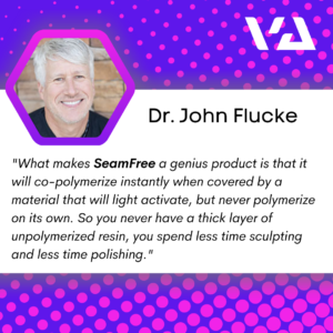"""What makes SeamFree a genius product is that it will co-polymerize instantly when covered by a material that will light activate, but never polymerize on its own. So you never have a thick layer of unpolymerized resin, you spend less time sculpting and less time polishing."""