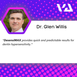 DesensiMAX provided quick and predictable results for dentin hypersensitivity.