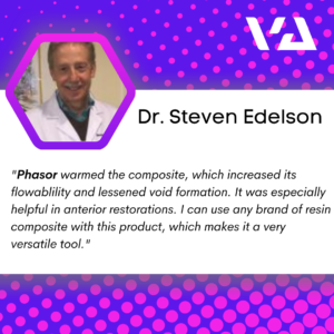 """""""Phasor warmed the composite, which increased its flowablility and lessened void formation. It was especially helpful in anterior restorations. I can use any brand of resein composite with this product, which makes it a very versatile tool."""""""