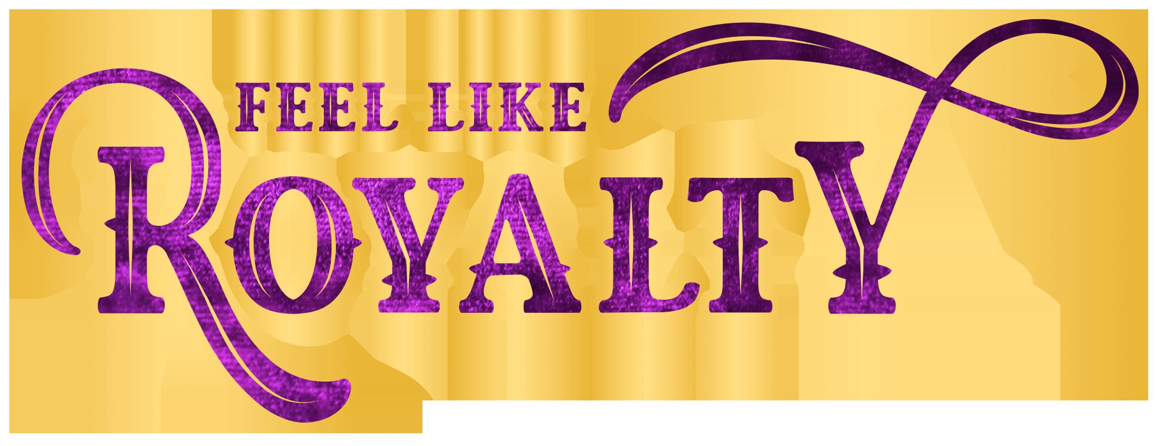Feel like Royalty_Velvet Etch Headline